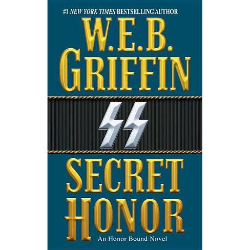Secret Honor - (Honor Bound) by  W E B Griffin (Paperback) - image 1 of 1