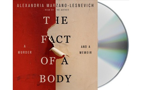 Fact of a Body : A Murder and a Memoir (Unabridged) (CD/Spoken Word) (Alexandria Marzano-lesnevich) - image 1 of 1