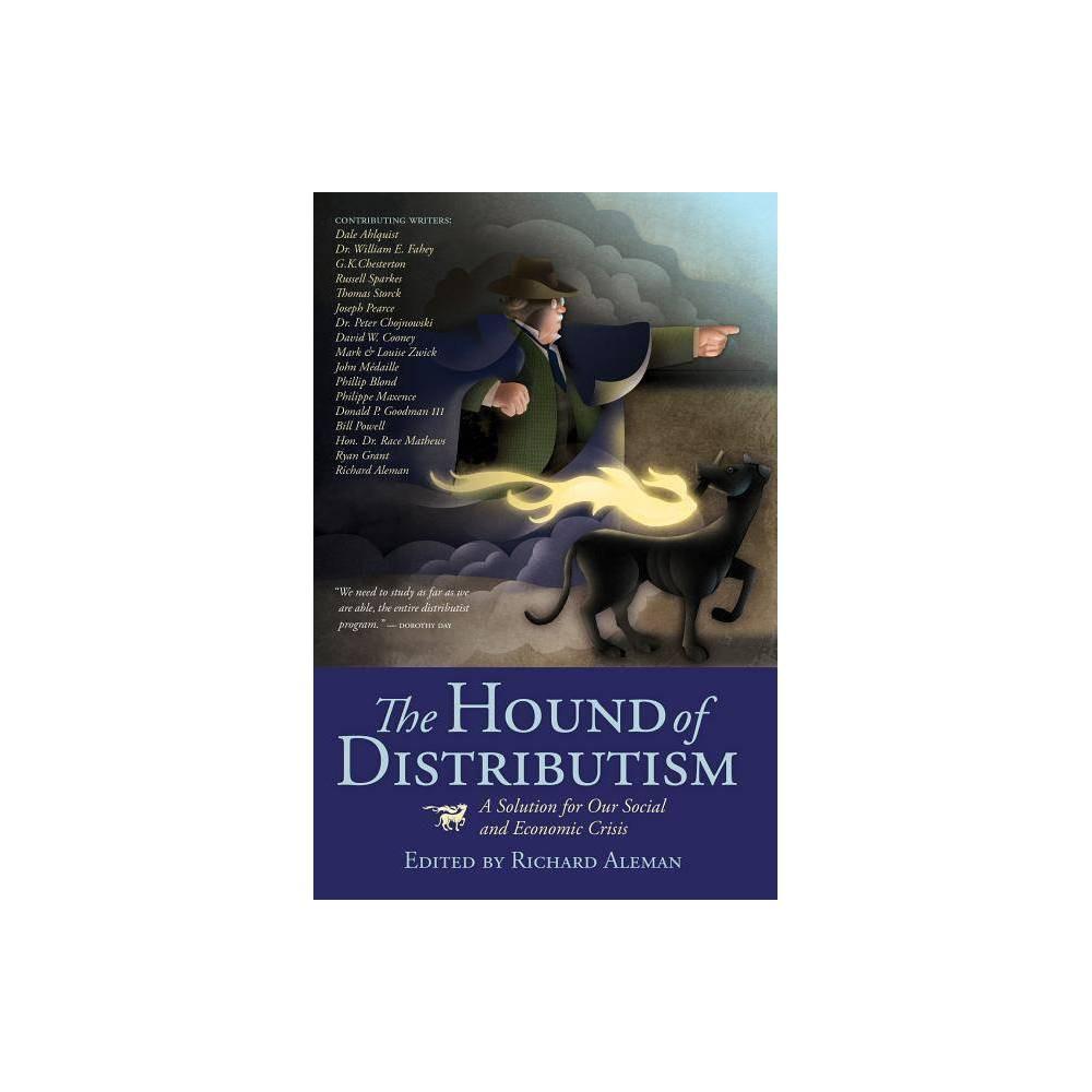 Hound Of Distributism By Richard Aleman Paperback