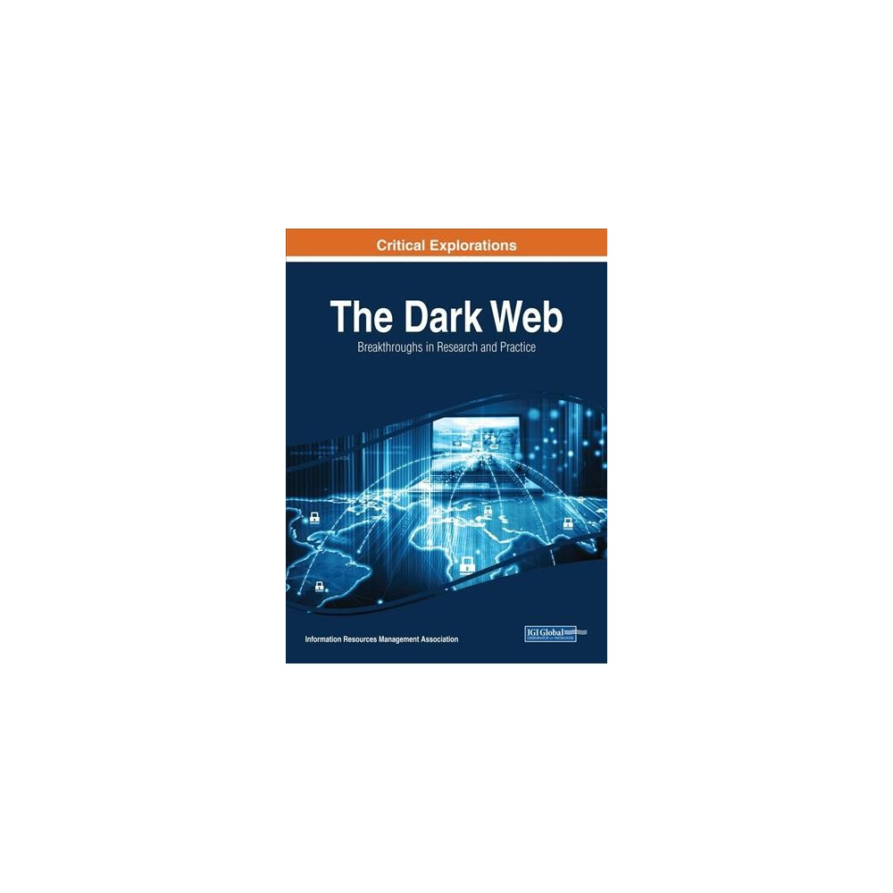 Dark Web : Breakthroughs in Research and Practice (Hardcover)
