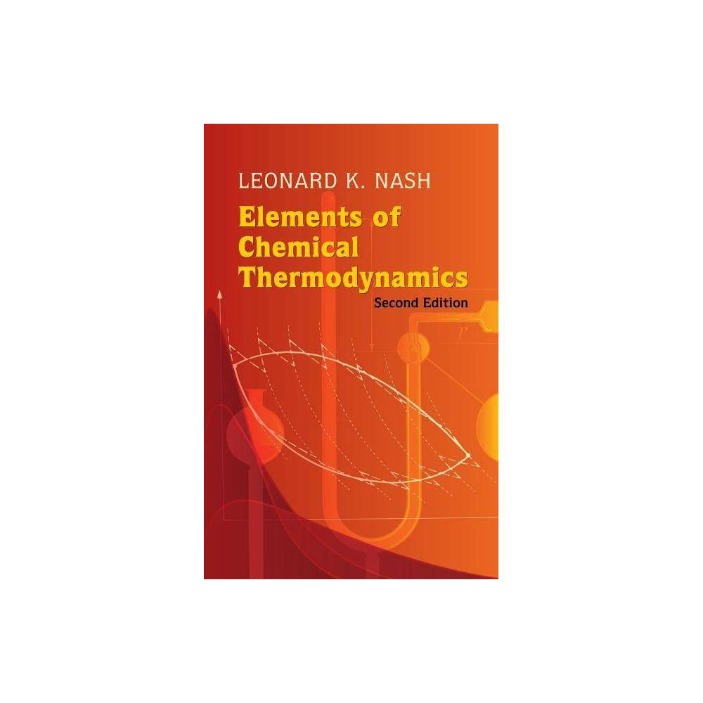 Elements Of Chemical Thermodynamics Dover Books On Chemistry 2nd Edition By Leonard Kollender Nash Paperback