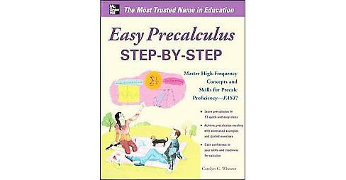 Easy PreCalculus Step-by-Step : Master High-frequency Concepts and Skills for Precalc Proficiency-fast! - image 1 of 1