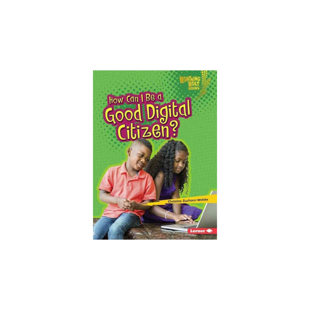 How Can I Be a Good Digital Citizen? ( Lightning Bolt Books - Our Digital World) (Paperback)