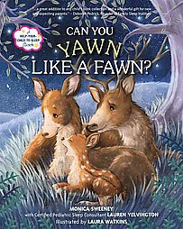 Can You Yawn Like a Fawn? (Hardcover)(Monica Sweeney)