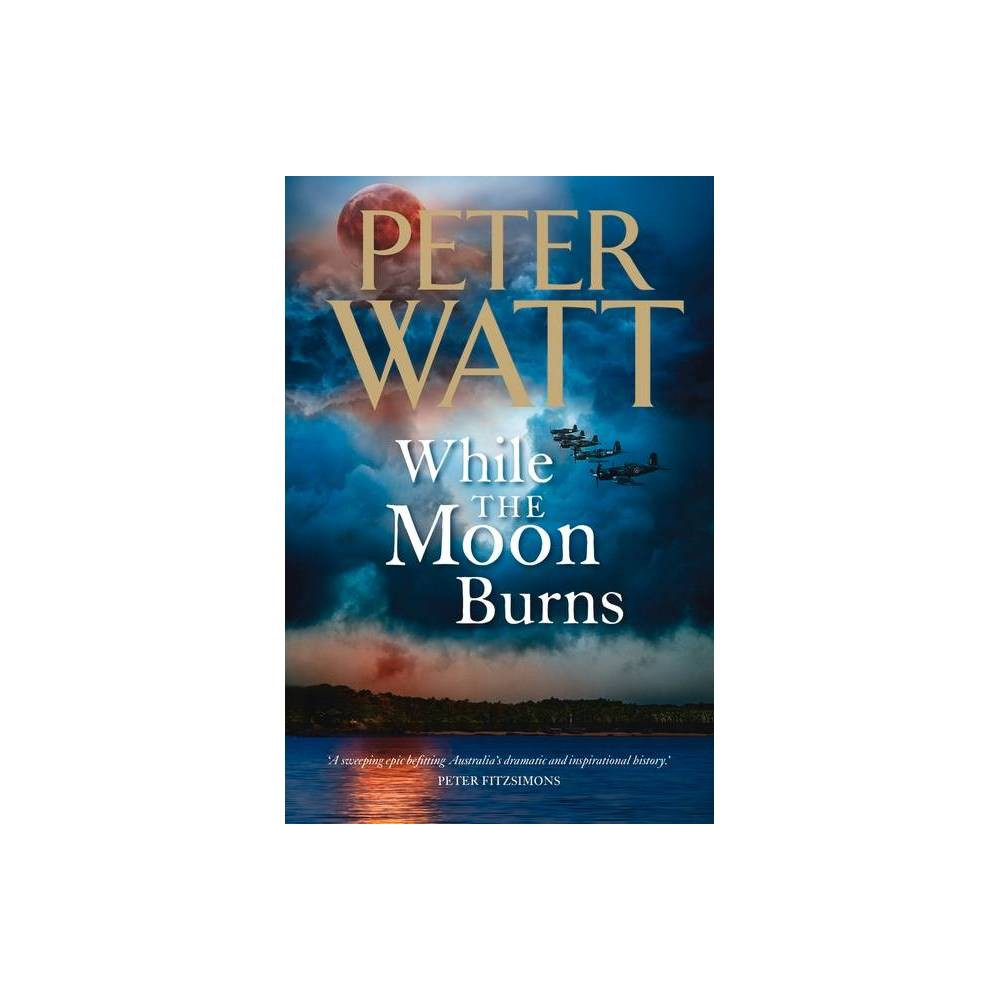 While The Moon Burns Volume 11 Frontier By Peter Watt Paperback
