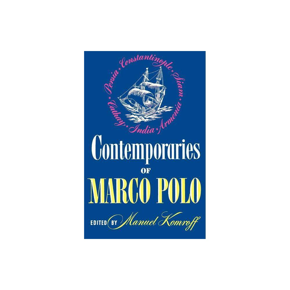 Contemporaries Of Marco Polo By Manuel Komroff Paperback