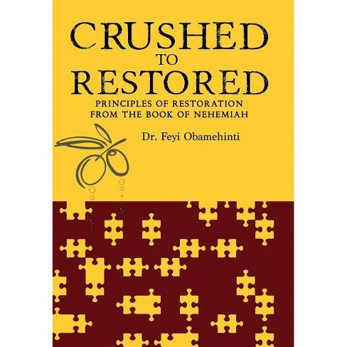Crushed to Restored - by  Feyi Obamehinti (Hardcover) - image 1 of 1