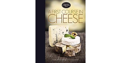 First Course in Cheese : Bedford Cheese Shop (Hardcover) (Charlotte Kamin & Nathan Mcelroy) - image 1 of 1