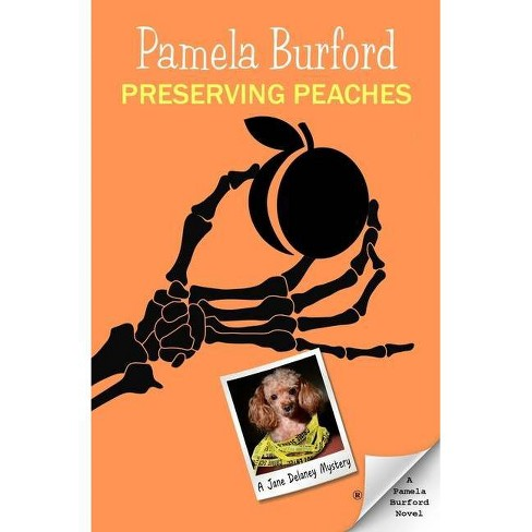 Preserving Peaches - (Jane Delaney Mysteries) by  Pamela Burford (Paperback) - image 1 of 1