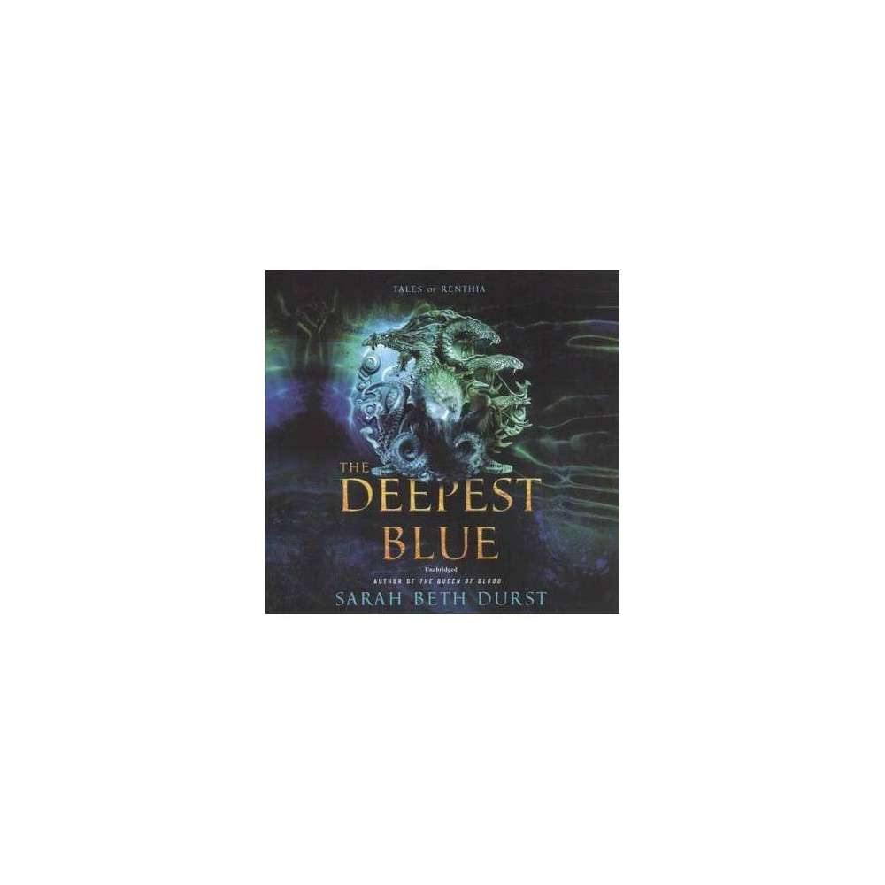 Deepest Blue : Tales of Renthia - Unabridged by Sarah Beth Durst (CD/Spoken Word)