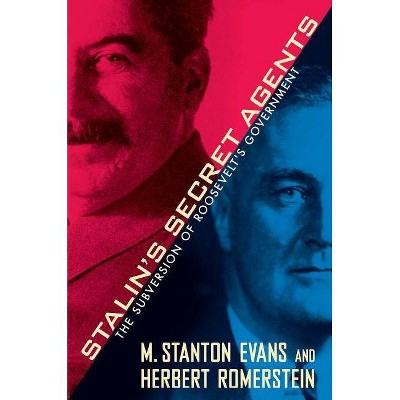 Stalin's Secret Agents - by  M Stanton Evans & Herbert Romerstein (Paperback)