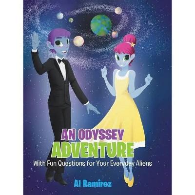 An Odyssey Adventure - by  Al Ramirez (Hardcover)