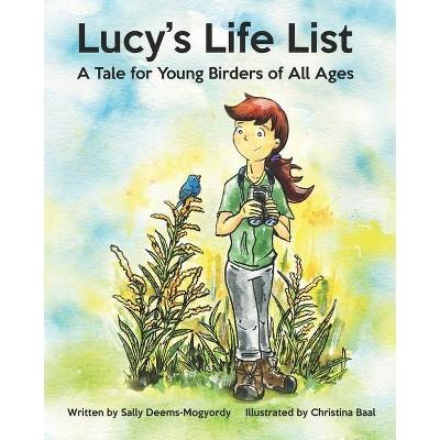 Lucy's Life List - by  Sally Deems-Mogyordy (Paperback)