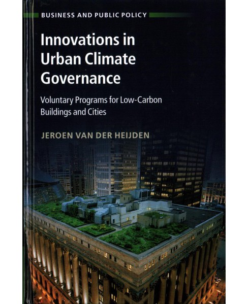 Innovations in Urban Climate Governance : Voluntary Programs for Low Carbon Buildings and Cities - image 1 of 1
