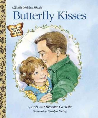 Butterfly Kisses (Hardcover)(Bob Carlisle & Brooke Carlisle)