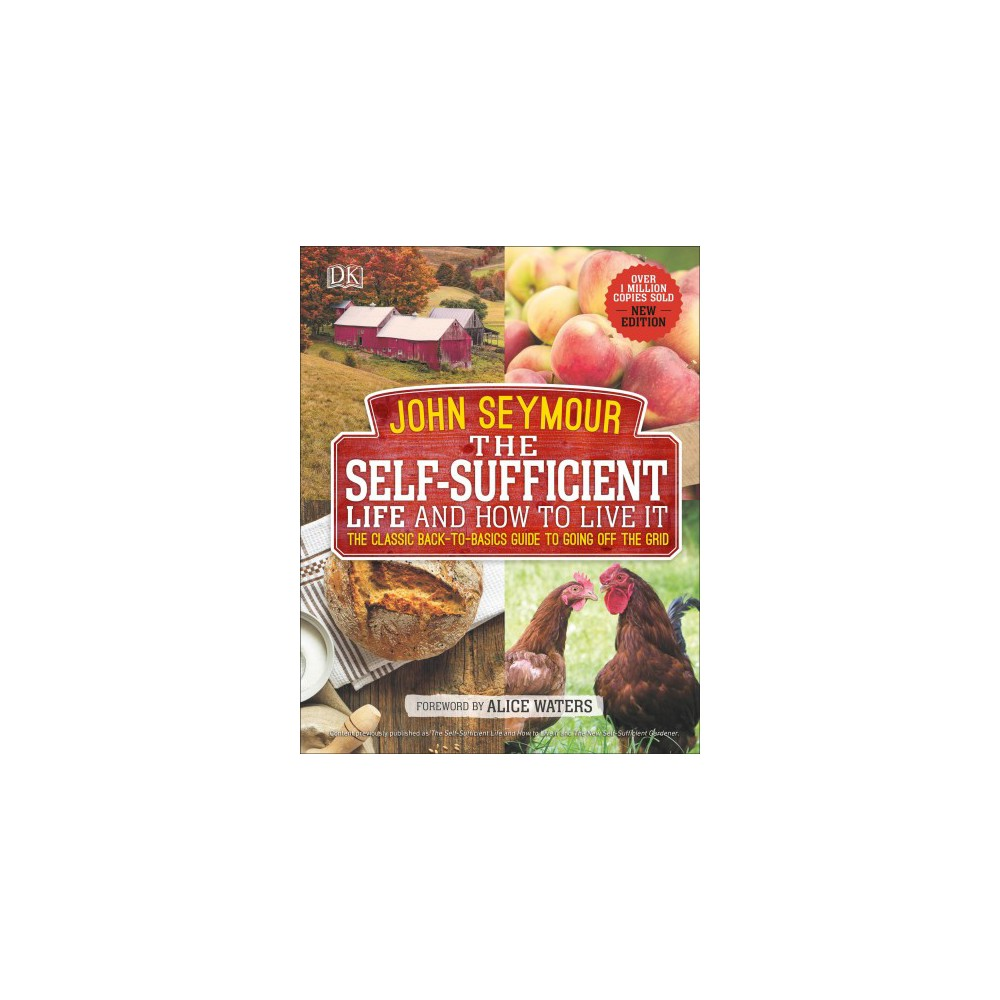 Self-Sufficient Life and How to Live It - by John Seymour (Hardcover)