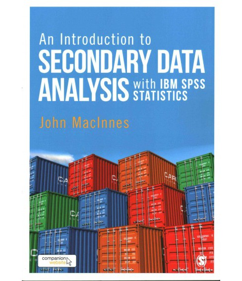 Introduction to Secondary Data Analysis With IBM SPSS Statistics (Paperback) (John MacInnes) - image 1 of 1