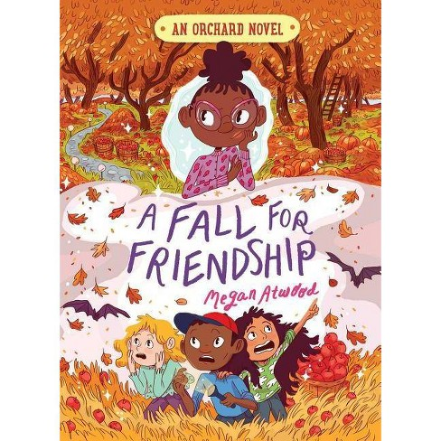 A Fall for Friendship, Volume 3 - (Orchard Novel) by  Megan Atwood (Hardcover) - image 1 of 1