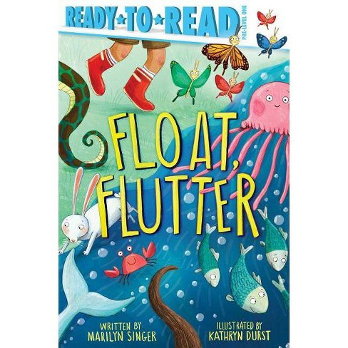 Float, Flutter - (Ready-To-Reads) by  Marilyn Singer (Hardcover) - image 1 of 1