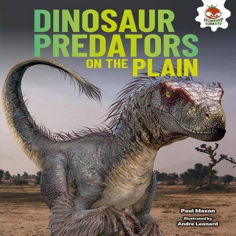 Dinosaur Predators on the Plain - (Dinosaurs Rule) by  Paul Mason (Hardcover) - image 1 of 1