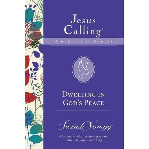 Dwelling in God's Peace - (Jesus Calling Bible Studies) by  Sarah Young (Paperback) - image 1 of 1