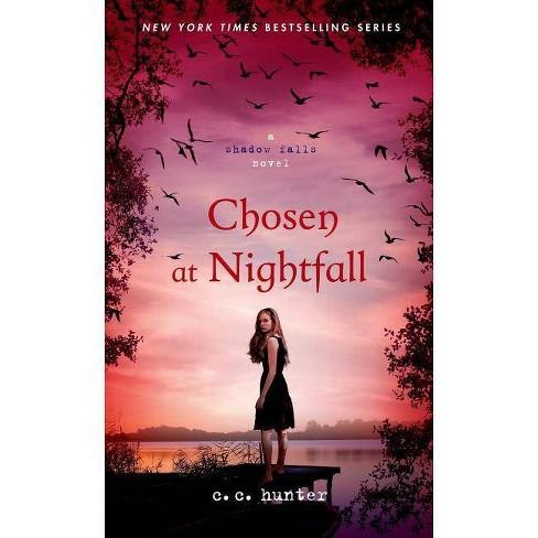 Chosen at Nightfall - (Shadow Falls Novel) by  C C Hunter (Paperback) - image 1 of 1