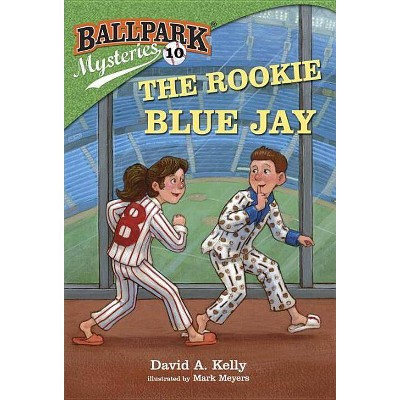 The Rookie Blue Jay - (Ballpark Mysteries) by  David A Kelly (Paperback)