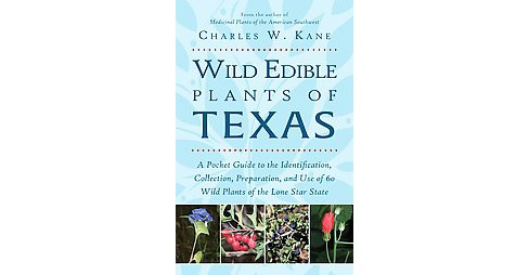 Wild Edible Plants of Texas : A Pocket Guide to the Identification, Collection, Preparation, and Use of - image 1 of 1