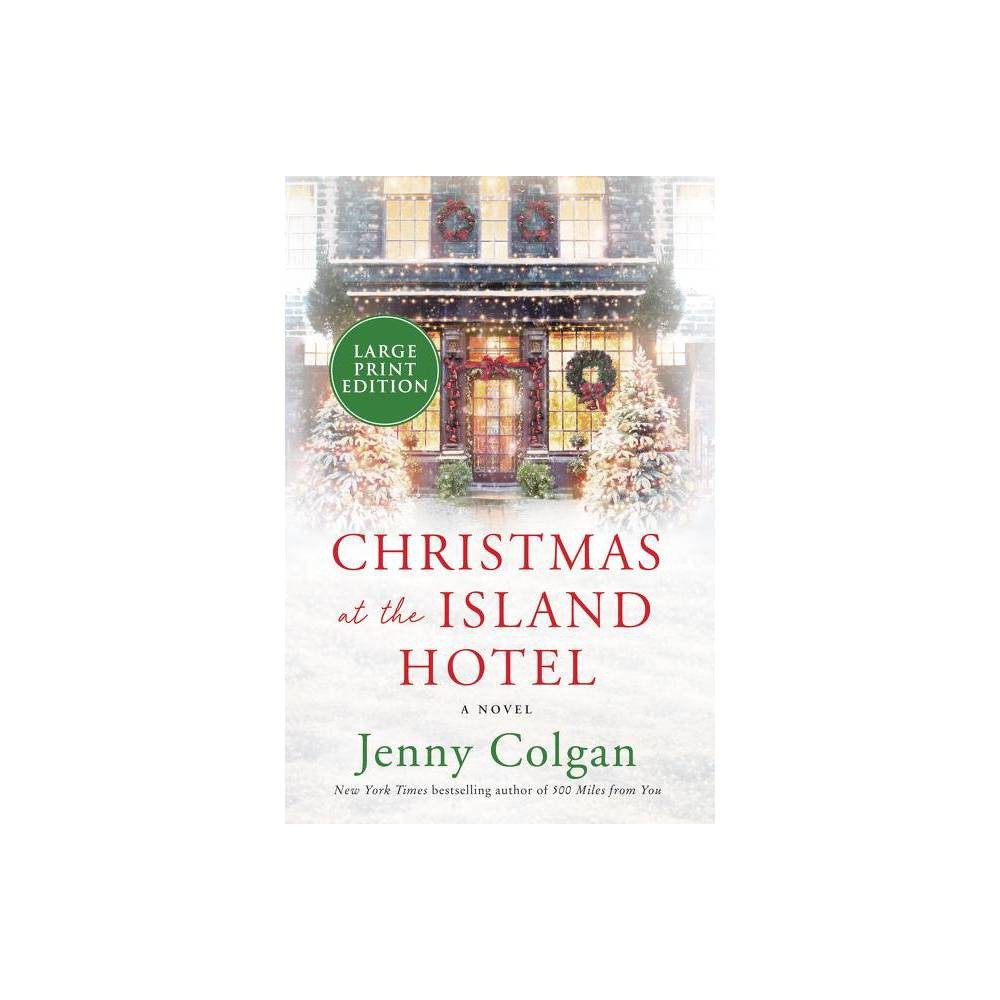 Christmas At The Island Hotel Large Print By Jenny Colgan Paperback