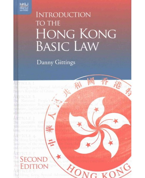 Introduction to the Hong Kong Basic Law (Hardcover) (Danny Gittings) - image 1 of 1
