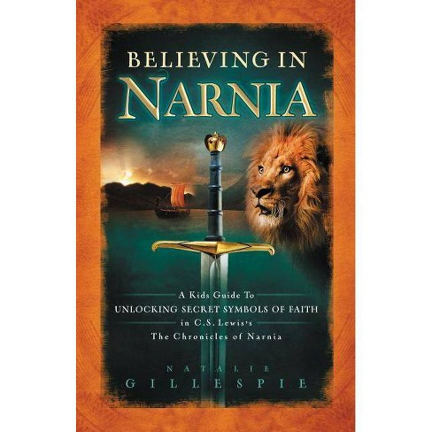 Believing in Narnia - by  Natalie Gillespie (Paperback) - image 1 of 1