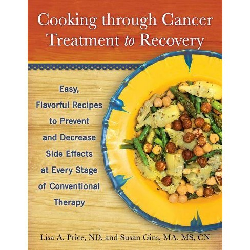 Cooking Through Cancer Treatment to Recovery - by  Lisa A Price & Susan Gins (Paperback) - image 1 of 1