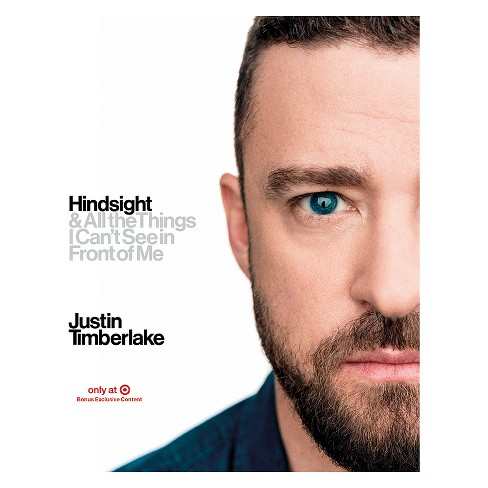 Hindsight & All the Things I Can't See in Front of Me by Justin Timberlake Target Exclusive Edition (Hardcover) - image 1 of 1