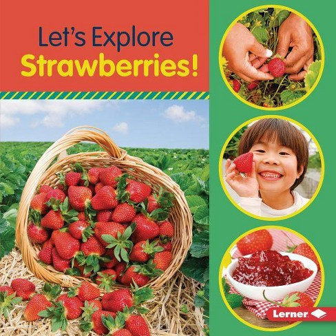 Let's Explore Strawberries! - (Food Field Trips) by  Jill Colella (Paperback) - image 1 of 1
