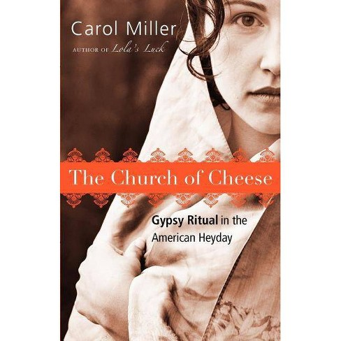 The Church of Cheese - by  Carol Miller (Paperback) - image 1 of 1