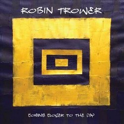 Robin Trower - Coming Closer To The Day (CD)