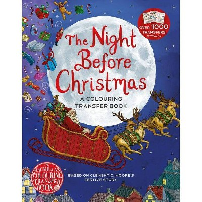 The Night Before Christmas: A Colouring Transfer Book - by Clement C Moore (Paperback)