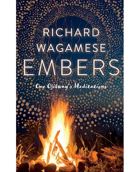 Embers : One Ojibway's Meditations -  by Richard Wagamese (Paperback) - image 1 of 1