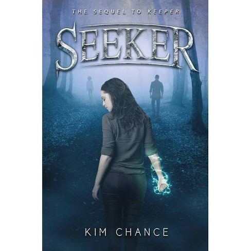 Seeker - (Keeper Duology) by  Kim Chance (Paperback) - image 1 of 1