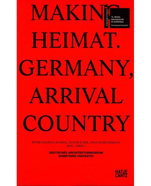 Making Heimat : Germany, Arrival Country (Bilingual) (Paperback) - image 1 of 1