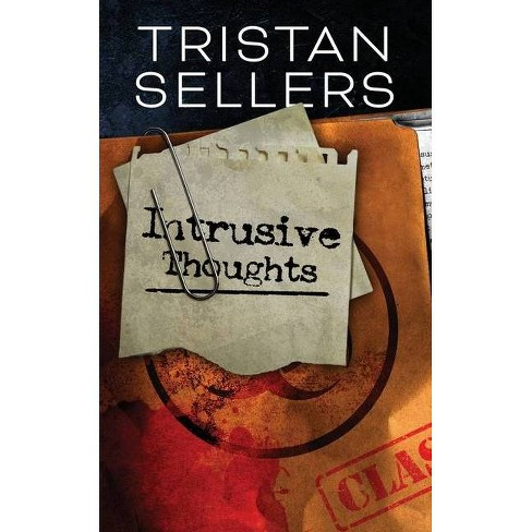 Intrusive Thoughts - by  Tristan H Sellers (Paperback) - image 1 of 1
