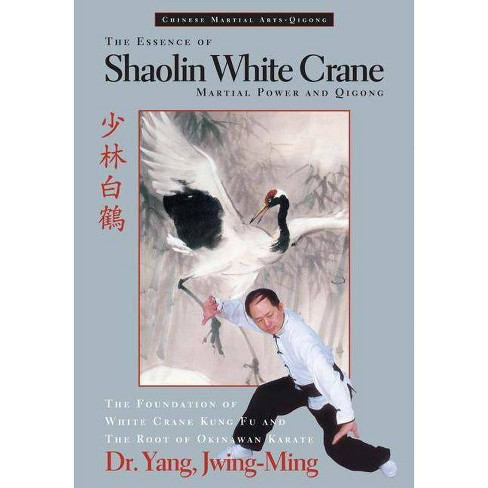 Essence of Shaolin White Crane PB - by  Jwing-Ming Yang (Paperback) - image 1 of 1