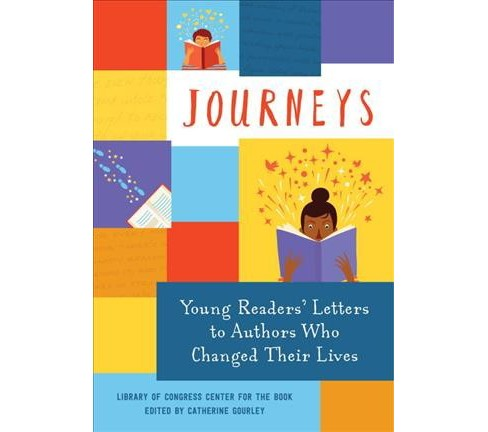 Journeys : Young Readers' Letters to Authors Who Changed Their Lives -  (Hardcover) - image 1 of 1