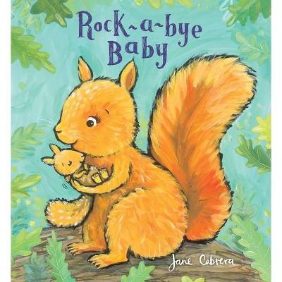 Rock-A-Bye Baby - by  Jane Cabrera (Board Book)