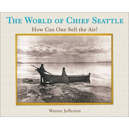 The World of Chief Seattle - (Paperback) - image 1 of 1