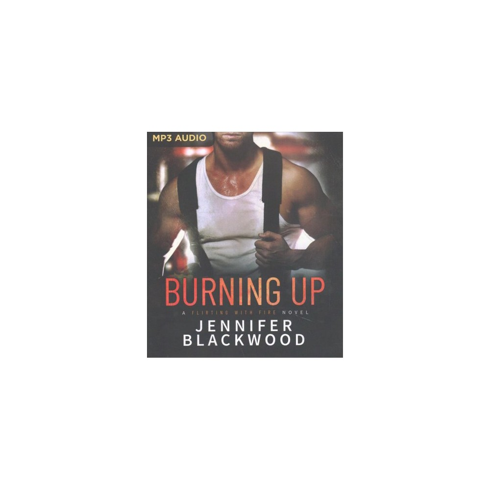 Burning Up - (Flirting With Fire) by Jennifer Blackwood (MP3-CD)