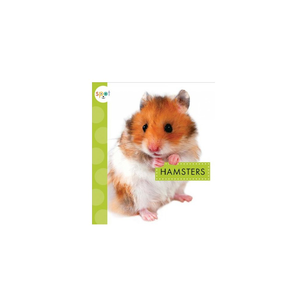 Hamsters - (Spot Pets) by Mari Schuh (Paperback)