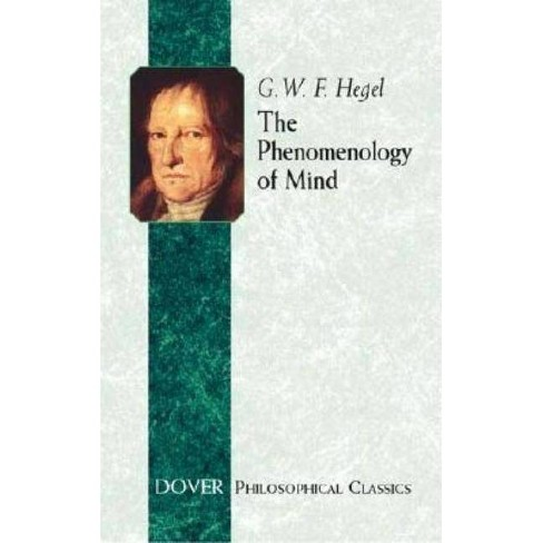 The Phenomenology of Mind - (Dover Philosophical Classics) 2 Edition by  G W F Hegel (Paperback) - image 1 of 1