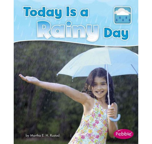 Today Is a Rainy Day (Paperback) (Martha E. H. Rustad) - image 1 of 1