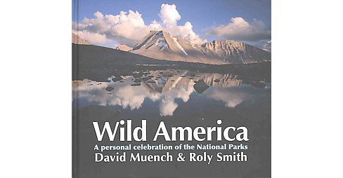Wild America : A Personal Celebration of the National Parks (Hardcover) (Roly  Smith) - image 1 of 1